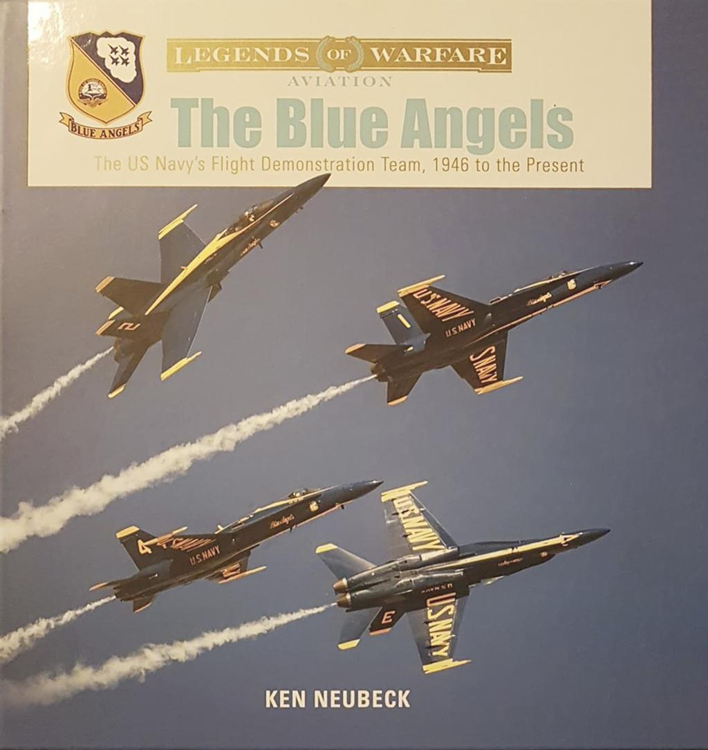 «The Blue Angels–The US Navy's Flight Demonstration Team, 1946 to the Present» de Ken Neubeck