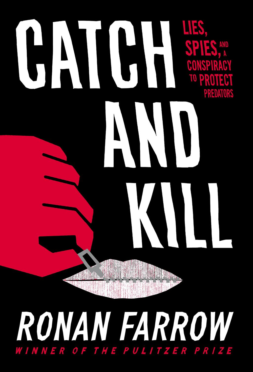 La couverture américaine de Catch and Kill de Ronan Farrow, dont la version française Les faire taire sortira le 17 octobre, dévoile les systèmes mis en place par les prédateurs sexuels pour faire taire leurs victimes.