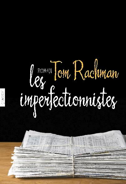 «Les imperfectionnistes» de Tom Rachman