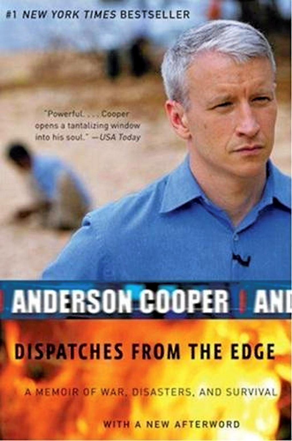 Dispatches from the Edge, Anderson Cooper
