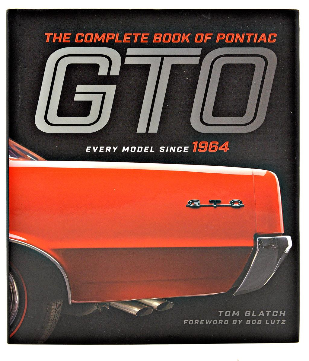 «The Complete Book of Pontiac GTO: Every Model Since 1964»