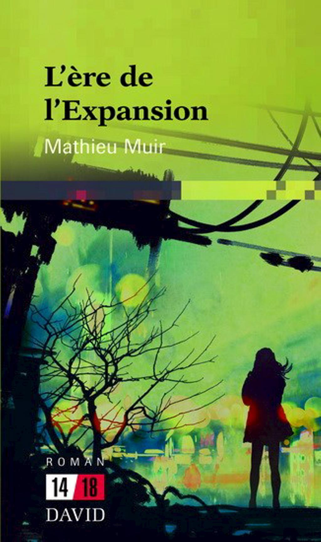 Mathieu Muir  L'ère de l'Expansion, SCIENCE-FICTION, Éditions David, 254 pages